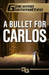 Review: A Bullet for Carlos
