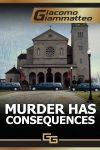 Review: Murder Has Consequences by Giacomo Giammatteo
