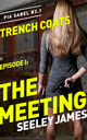 Trench Coats, Episode I: The Meeting