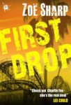 Review: First Drop — by Zoë Sharp